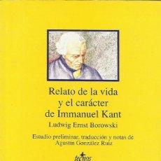 Libros: RELATO DE LA VIDA Y EL CARÁCTER DE IMMANUEL KANT / LUDWIG BOROWSKI.. Lote 268615489