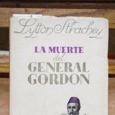 Libros: STRACHEY LYTTON. LA MUERTE DEL GENERAL GORDON Y OTRAS BIOGRAFIAS.. Lote 268718939