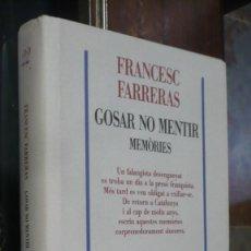Libros: FRANCESC FARRERAS, GOSAR NO MENTIR, MEMÒRIES, EN CATALAN.. Lote 268819454