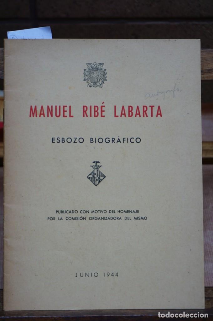 Libros: MANUEL RIBE LABARTA,esbozo biografico.dedicatoria. - Foto 2 - 269091958