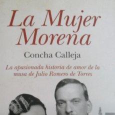 Libros: CONCHA CALLEJA. LA MUJER MORENA.. Lote 276580593