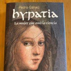 Libros: HYPATIA .LA MUJER QUE AMÓ LA CIENCIA. Lote 277084003