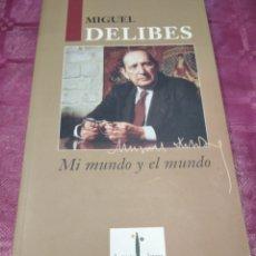 Libros: MIGUEL DELIBES MI MUNDO Y EL MUNDO. Lote 278967178
