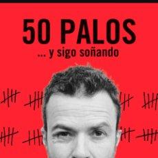 Libros: 50 PALOS Y SIGO SOÑANDO. PAU DONÉS. PLANETA TAPA DURA.. Lote 283644233