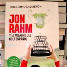 Libros: GUILLERMO SALMERÓN. JON RAHM Y EL MILAGRO DEL GOLF ESPAÑOL. ESFERA DE LOS LIBROS. Lote 287800623
