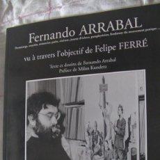 Libros: FERNANDO ARRABAL VU A TRAVERS L'OBJECTIF DE FELIPE FERRE FERNANDO ARRABAL (TEXTE ET DESSINS DE). Lote 288019673
