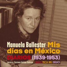 Libros: MIS DÍAS EN MÉXICO. MANUELA BALLESTER-NUEVO. Lote 292748908