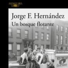 Libros: UN BOSQUE FLOTANTE. Lote 293331883