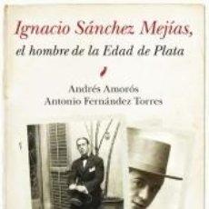Libros: IGNACIO SANCHEZ MEJIAS (B4P)(978). Lote 294453688