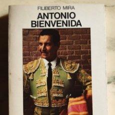 Libros: ANTONIO BIENVENIDA. HISTORIA DE UN TORERO. Lote 295419858