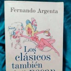 Libros: LOS CLÁSICOS TAMBIÉN PECAN: LA VIDA ÍNTIMA DE LOS GRANDES MÚSICOS - FERNANDO ARGENTA - PLAZA & JANÉS. Lote 295999893
