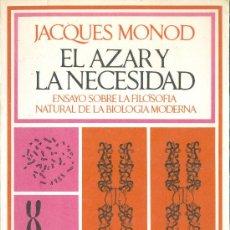 Libros: JACQUES MONOD. EL AZAR Y LA NECESIDAD. ENSAYO SOBRE LA FILOSOFÍA NATURAL. BARCELONA, 1972. . Lote 16887847