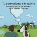 Libros: TU PERRO PIENSA Y TE QUIERE - CARLOS ALFONSO LÓPEZ GARCÍA. Lote 71653311