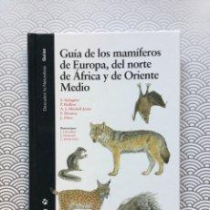 Libros: LIBRO GUÍA DE LOS MAMÍFEROS DE EUROPA, DEL NORTE DE ÁFRICA Y DE ORIENTE MEDIO - LYNX. Lote 94064100