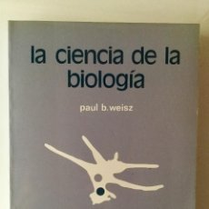 Libros: LA CIENCIA DE LA BIOLOGIA. 5A. EDICION. WEISZ.. Lote 94782367