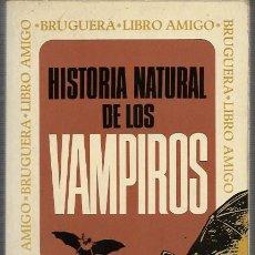 Libros: ANTHONY MASTERS HISTORIA NATURAL DE LOS VAMPIROS EDITORIAL BRUGUERA BARCELONA 1974 1ª EDICION. Lote 96296575