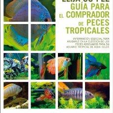 Libros: ¡¡OFERTÓN!! LA GRAN GUÍA PARA EL COMPRADOR DE PECES TROPICALES. Lote 97464591