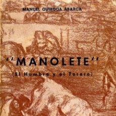 Libros: MANOLETE. EL HOMBRE Y EL TORERO. MANUEL QUIROGA ABARCA. Lote 101154691