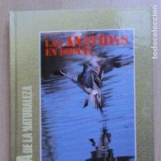 Libros: LAS ANÁTIDAS EN ESPAÑA. Lote 101457307
