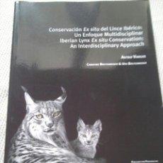 Libros: MANUAL. LIBRO. CONSERVACION EX SITU DEL LINCE IBERICO:UN ENFOQUE MULTIDISCIPLINAR. UNICO EN TC. LEER. Lote 98239011