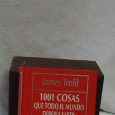 Libros: 1001 COSAS QUE TODO EL MUNDO DEBERÍA SABER SOBRE CIENCIA (1993). Lote 110963139