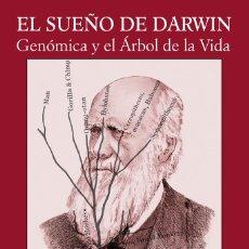 Libros: ANDRÉS SANTOS SOLER GONZÁLEZ: EL SUEÑO DE DARWIN. GENÓMICA Y EL ÁRBOL DE LA VIDA. Lote 112359243