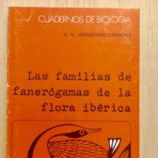 Libros: LAS FAMILIAS DE FANERÓGAMAS DE LA FLORA IBÉRICA. OMEGA.. Lote 112647643