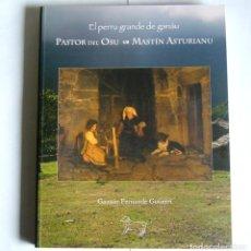Libros: PASTOR DEL OSU / MASTIN ASTURIANU - GAUSON FERNANDE GUTIERRI - EDICION LIMITADA. Lote 233182345
