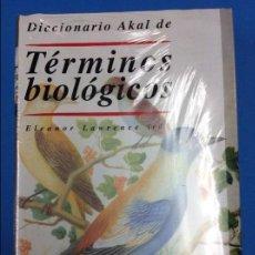 Libros: DICCIONARIO AKAL DE TÉRMINOS BIOLÓGICOS. E. LAWRENCE. NUEVO. Lote 122074611