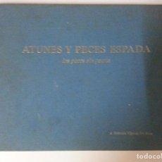 Libros: ATUNES Y PECES ESPADA. Lote 122611519