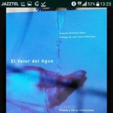 Libros: LIBRO EL VALOR DEL AGUA. Lote 125908808