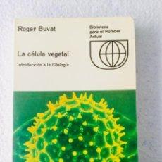 "Libros: LA CÉLULA VEGETAL. ""ROVER BUVAT"". Lote 135214514"