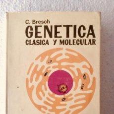 """Libros: GENÉTICA CLÁSICA Y MOLECULAR. """"C. BRESCH"""". Lote 135215106"""