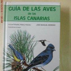 Libros: GUIA DE LAS AVES DE LAS ISLAS CANARIAS - JOSÉ MANUEL MORENO. Lote 135653119