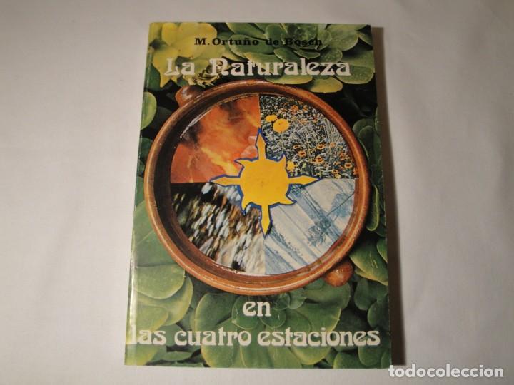 LA NATURALEZA EN LAS CUATRO ESTACIONES. AUTORA: MONTSERRAT ORTUÑO GOMAR. AÑO 1976. NUEVO (Libros Nuevos - Ciencias, Manuales y Oficios - Biología)