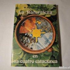Libros: LA NATURALEZA EN LAS CUATRO ESTACIONES. AUTORA: MONTSERRAT ORTUÑO GOMAR. AÑO 1976. NUEVO. Lote 139860906