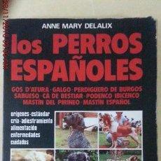 Libros: LOS PERROS ESPAÑOLES - ANNE MARY DELAIX. Lote 141298614