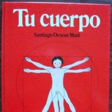 Libros: TU CUERPO. SANTIAGO DEVEUS MADI.. Lote 146022378