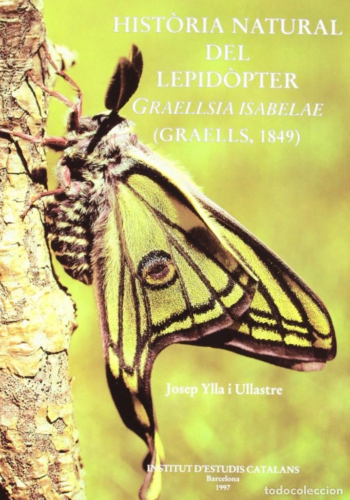 HISTÒRIA NATURAL DEL LEPIDÒPTER GRAELLSIA ISABELAE. GRAELLS 1849, ENTOMOLOGIA, NUEVO A ESTRENAR (Libros Nuevos - Ciencias, Manuales y Oficios - Biología)