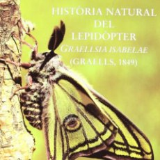 Libros: HISTÒRIA NATURAL DEL LEPIDÒPTER GRAELLSIA ISABELAE. GRAELLS 1849, ENTOMOLOGIA, NUEVO A ESTRENAR. Lote 156890958