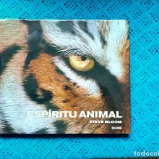 Libros: ESPIRIRU ANIMAL STEVE BLOOM BLUME 2006 IMPECABLE.. Lote 159203182