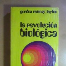 Libros: LA REVOLUCION BIOLOGICA - GORDON RATTRAY TAYLOR - BRUGUERA - 1972 ** PRECINTADO. Lote 160172058