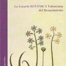 Libros: LA ESCUELA BOTÁNICA VALENCIANA DEL RENACIMIENTO. NUEVO!. Lote 171743977