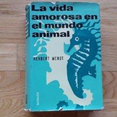 Libros: LA VIDA AMOROSA EN EL MUNDO ANIMAL , HERBERT WENDT. Lote 171777900