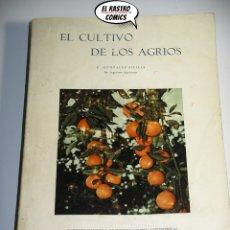 Libros: EL CULTIVO DE LOS AGRIOS, EUSEBIO GONZÁLEZ SICILIA, INIA 1963, NARANJA, LIMON, B6. Lote 173086535