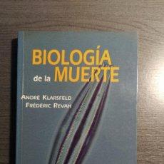 Libros: BIOLOGÍA DE LA MUERTE | KLARSFELD Y REVAH | EDITORIAL COMPLUTENSE . Lote 176220387