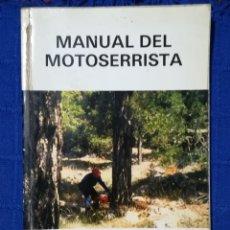 Libros: MANUAL DEL MOTOSERRISTA. Lote 177604465