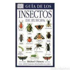 Libros: NUEVO GUÍA DE LOS INSECTOS DE EUROPA---MICHAEL CHINERY. Lote 180040245