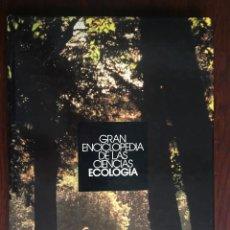 Libros: CIENCIAS ECOLOGÍA. COLECCIÓN GRAN ENCICLOPEDIA DE LAS CIENCIAS ESTUDIO SOBRE LAS CIENCIAS ECOLOGICAS. Lote 180492091