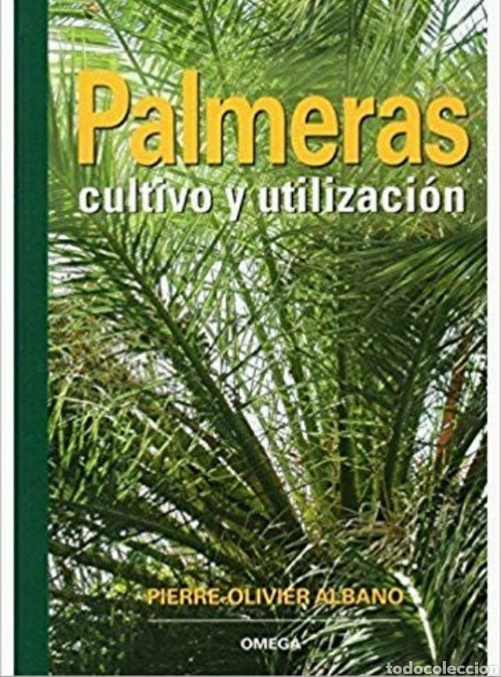 PALMERAS, CULTIVO Y UTILIZACIÓN (Libros Nuevos - Ciencias, Manuales y Oficios - Biología)